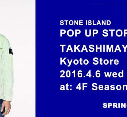 高島屋京都店 STONE ISLAND POP UP STORE  4/6 (wed) ~